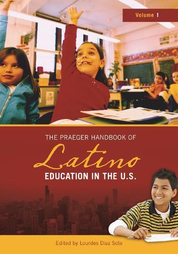 The Praeger Handbook of Latino Education in the U.S. [2 volumes] (Hardback)