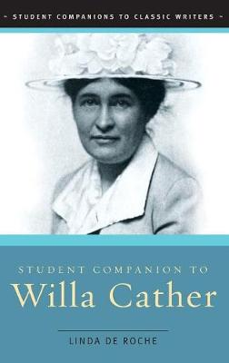 Student Companion to Willa Cather - Student Companions to Classic Writers (Hardback)