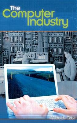 The Computer Industry - Emerging Industries in the United States (Hardback)