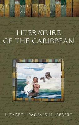 Literature of the Caribbean - Literature as Windows to World Cultures (Hardback)