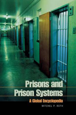 Prisons and Prison Systems: A Global Encyclopedia (Hardback)