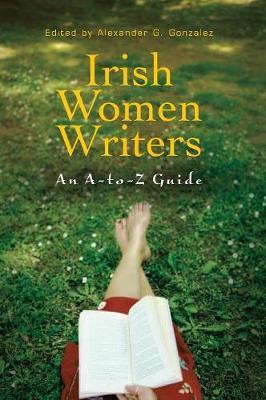 Irish Women Writers: An A-to-Z Guide (Hardback)