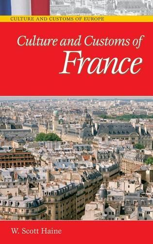 Culture and Customs of France - Cultures and Customs of the World (Hardback)