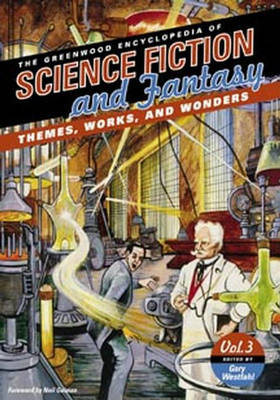 The Greenwood Encyclopedia of Science Fiction and Fantasy [3 volumes]: Themes, Works, and Wonders (Hardback)