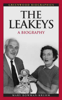The Leakeys: A Biography - Greenwood Biographies (Hardback)