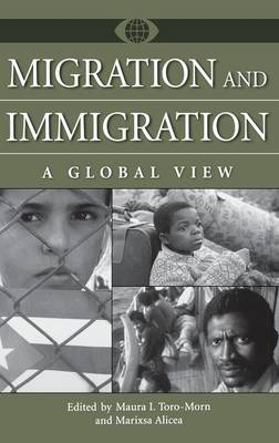 Migration and Immigration: A Global View - A World View of Social Issues (Hardback)