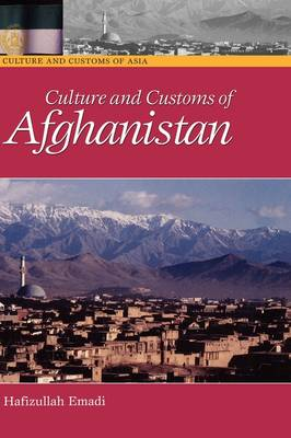 Culture and Customs of Afghanistan - Cultures and Customs of the World (Hardback)