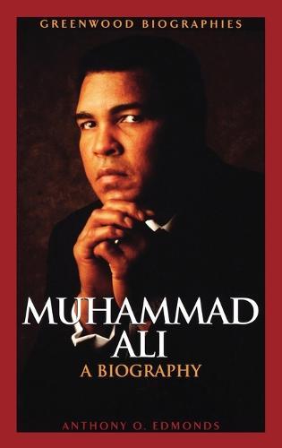 Muhammad Ali: A Biography - Greenwood Biographies (Hardback)