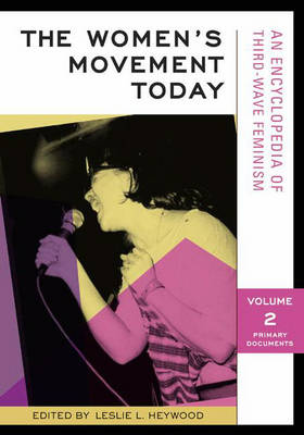 The Women's Movement Today [2 volumes]: An Encyclopedia of Third-Wave Feminism (Hardback)