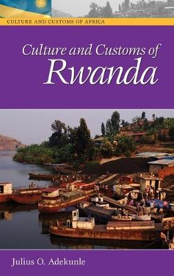 Culture and Customs of Rwanda - Cultures and Customs of the World (Hardback)