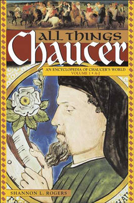 All Things Chaucer [2 volumes]: An Encyclopedia of Chaucer's World - All Things (Hardback)