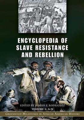Encyclopedia of Slave Resistance and Rebellion [2 volumes]: Greenwood Milestones in African American History (Hardback)