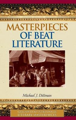 Masterpieces of Beat Literature - Greenwood Introduces Literary Masterpieces (Hardback)
