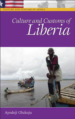 Culture and Customs of Liberia - Cultures and Customs of the World (Hardback)