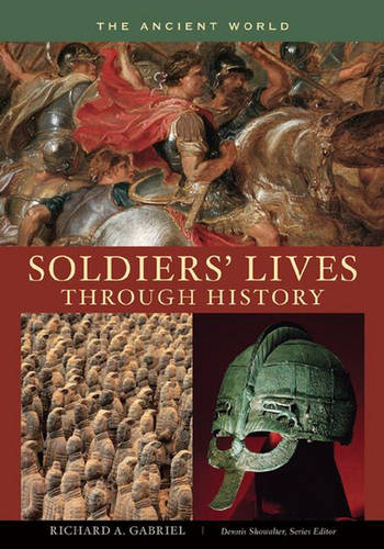 Soldiers' Lives through History - The Ancient World - Soldiers' Lives through History (Hardback)