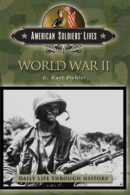 World War II - The Greenwood Press Daily Life Through History Series: American Soldiers' Lives (Hardback)