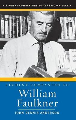 Student Companion to William Faulkner - Student Companions to Classic Writers (Hardback)