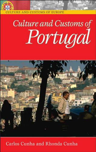 Culture and Customs of Portugal - Cultures and Customs of the World (Hardback)