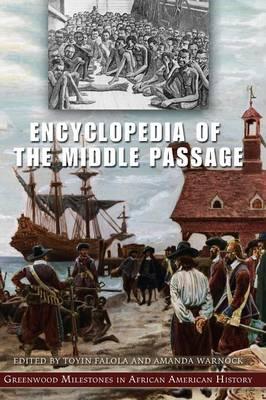 Encyclopedia of the Middle Passage: Greenwood Milestones in African American History (Hardback)
