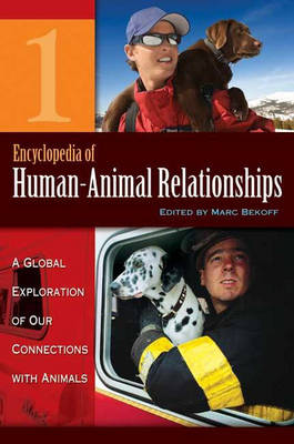 Encyclopedia of Human-Animal Relationships [4 volumes]: A Global Exploration of Our Connections with Animals (Hardback)