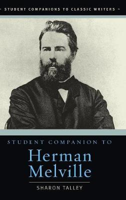 Student Companion to Herman Melville - Student Companions to Classic Writers (Hardback)