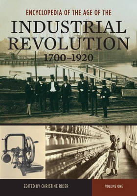 Encyclopedia of the Age of the Industrial Revolution, 1700-1920 [2 volumes] (Hardback)