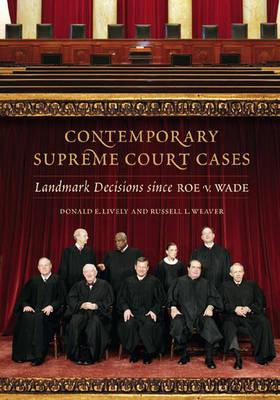 Contemporary Supreme Court Cases: Landmark Decisions Since Roe v. Wade (Hardback)