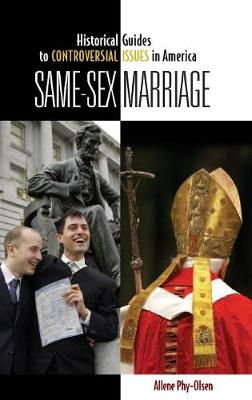 Same-Sex Marriage - Historical Guides to Controversial Issues in America (Hardback)