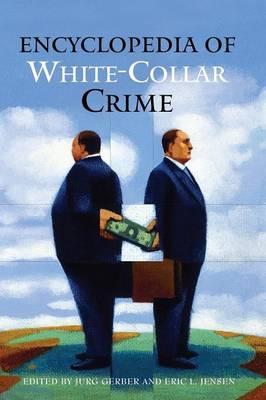 Encyclopedia of White-Collar Crime (Hardback)