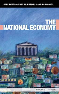 The National Economy - Greenwood Guides to Business and Economics (Hardback)