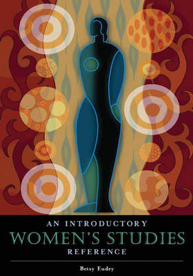 Women's Studies Today: An Introductory Reference Guide (Hardback)