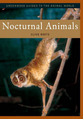 Nocturnal Animals - Greenwood Guides to the Animal World (Hardback)