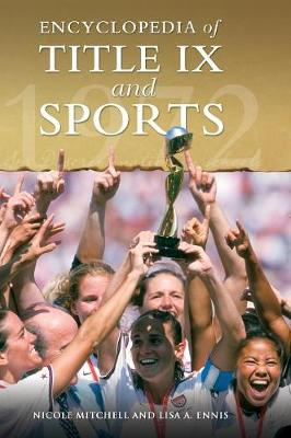 Encyclopedia of Title IX and Sports (Hardback)