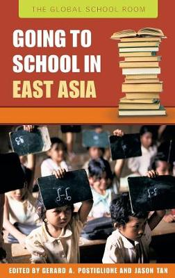 Going to School in East Asia - The Global School Room (Hardback)