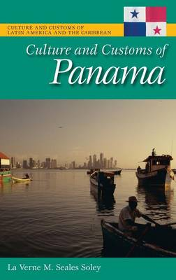 Culture and Customs of Panama - Cultures and Customs of the World (Hardback)