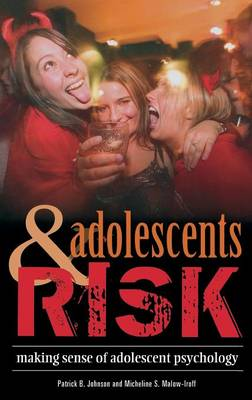 Adolescents and Risk: Making Sense of Adolescent Psychology (Hardback)