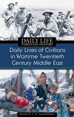 Daily Lives of Civilians in Wartime Twentieth Century Middle East - Daily Lives of Civilians in Wartime (Hardback)