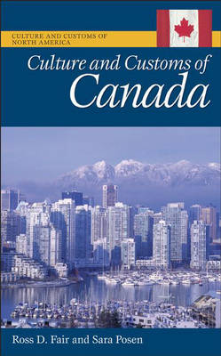 Culture and Customs of Canada - Culture and Customs of the World (Hardback)