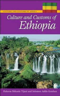 Culture and Customs of Ethiopia - Cultures and Customs of the World (Hardback)