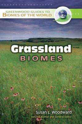 Grassland Biomes - Greenwood Guides to Biomes of the World (Hardback)