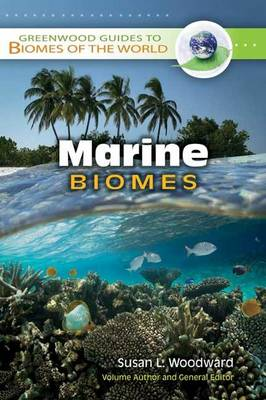Marine Biomes - Greenwood Guides to Biomes of the World (Hardback)