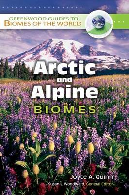 Arctic and Alpine Biomes - Greenwood Guides to Biomes of the World (Hardback)