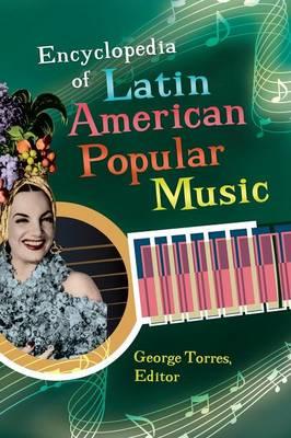 Encyclopedia of Latin American Popular Music (Hardback)
