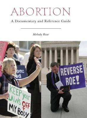 Abortion: A Documentary and Reference Guide - Documentary and Reference Guides (Hardback)