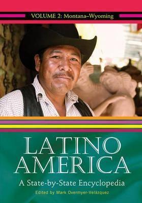 Latino America [2 volumes]: A State-by-State Encyclopedia (Hardback)
