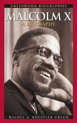 Malcolm X: A Biography - Greenwood Biographies (Hardback)