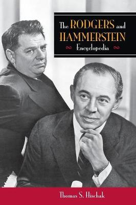 The Rodgers and Hammerstein Encyclopedia (Hardback)