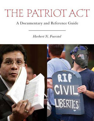 The Patriot Act: A Documentary and Reference Guide - Documentary and Reference Guides (Hardback)