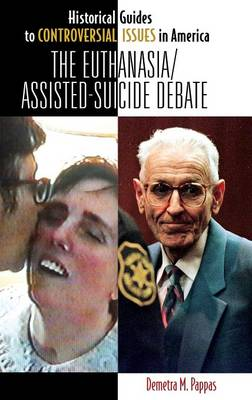 The Euthanasia/Assisted-Suicide Debate - Historical Guides to Controversial Issues in America (Hardback)
