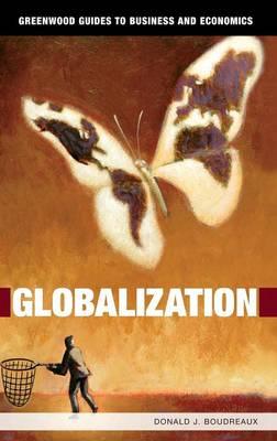 Globalization - Greenwood Guides to Business and Economics (Hardback)